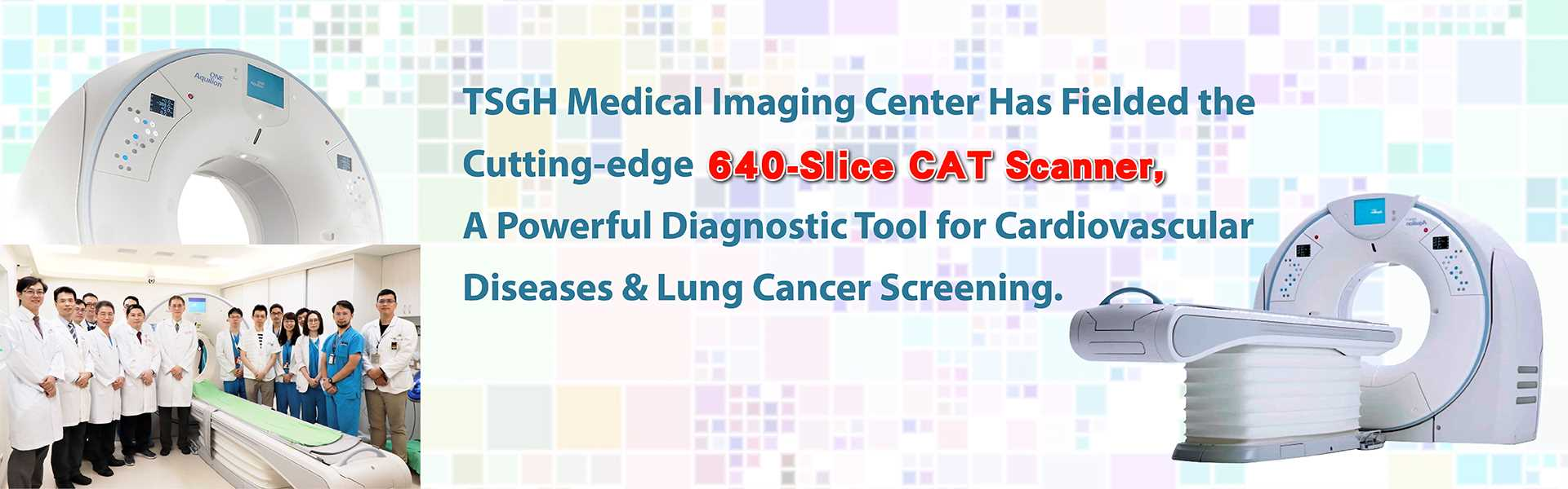 TSGH_Medical_Imaging_Center_has_fielded_the_Cutting-edge_640-Slice_CAT_Scanner-A_Powerful_Diagnostic_Tool_for_Cardiovascular_Diseases_&_Lung_Cancer_Screening